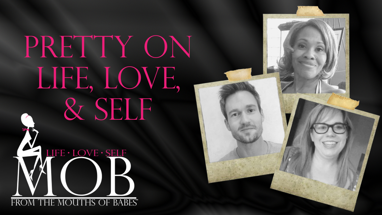 "Episode 128: ""Pretty"" on Life, Love, & Self – SEASON 1 FINALE"